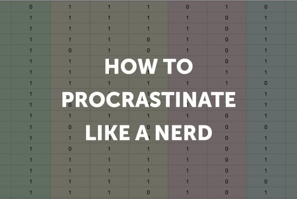How to Procrastinate like a Nerd