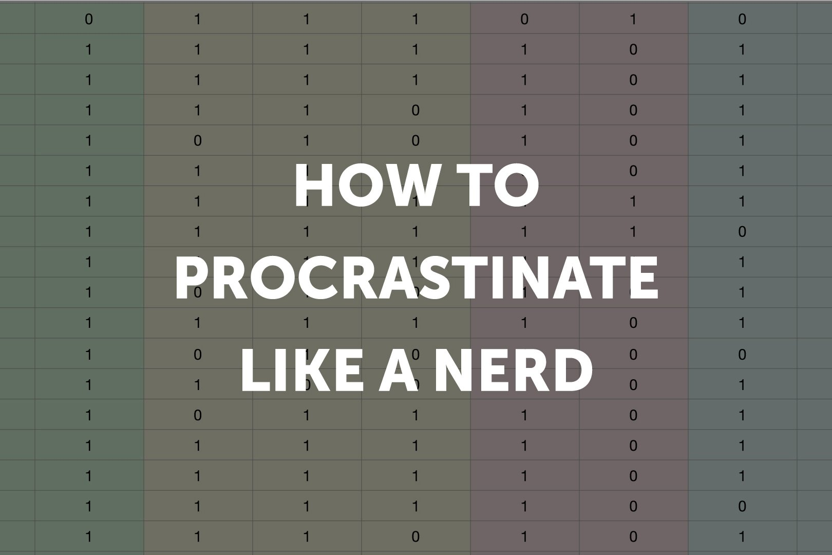 How to Procrastinate like a Nerd