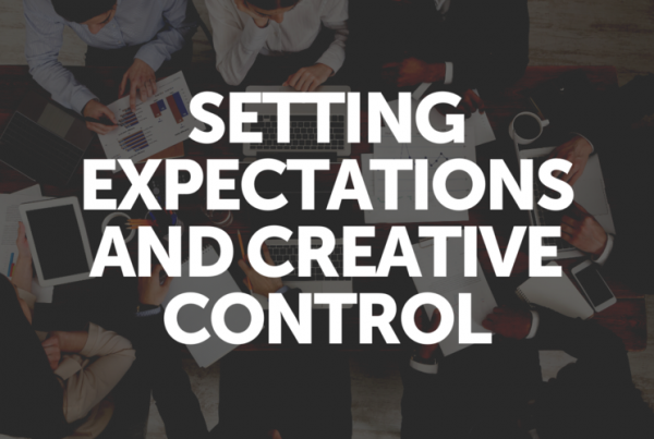 Setting Expectations and Creative Control
